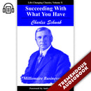 Succeeding With What You Have: Life-Changing Classics, Volume X