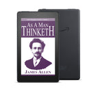 As a Man Thinketh: Life-Changing Classics, Volume I