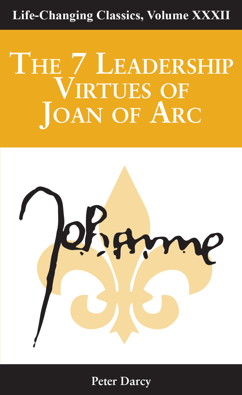 The 7 Leadership Virtues of Joan of Arc