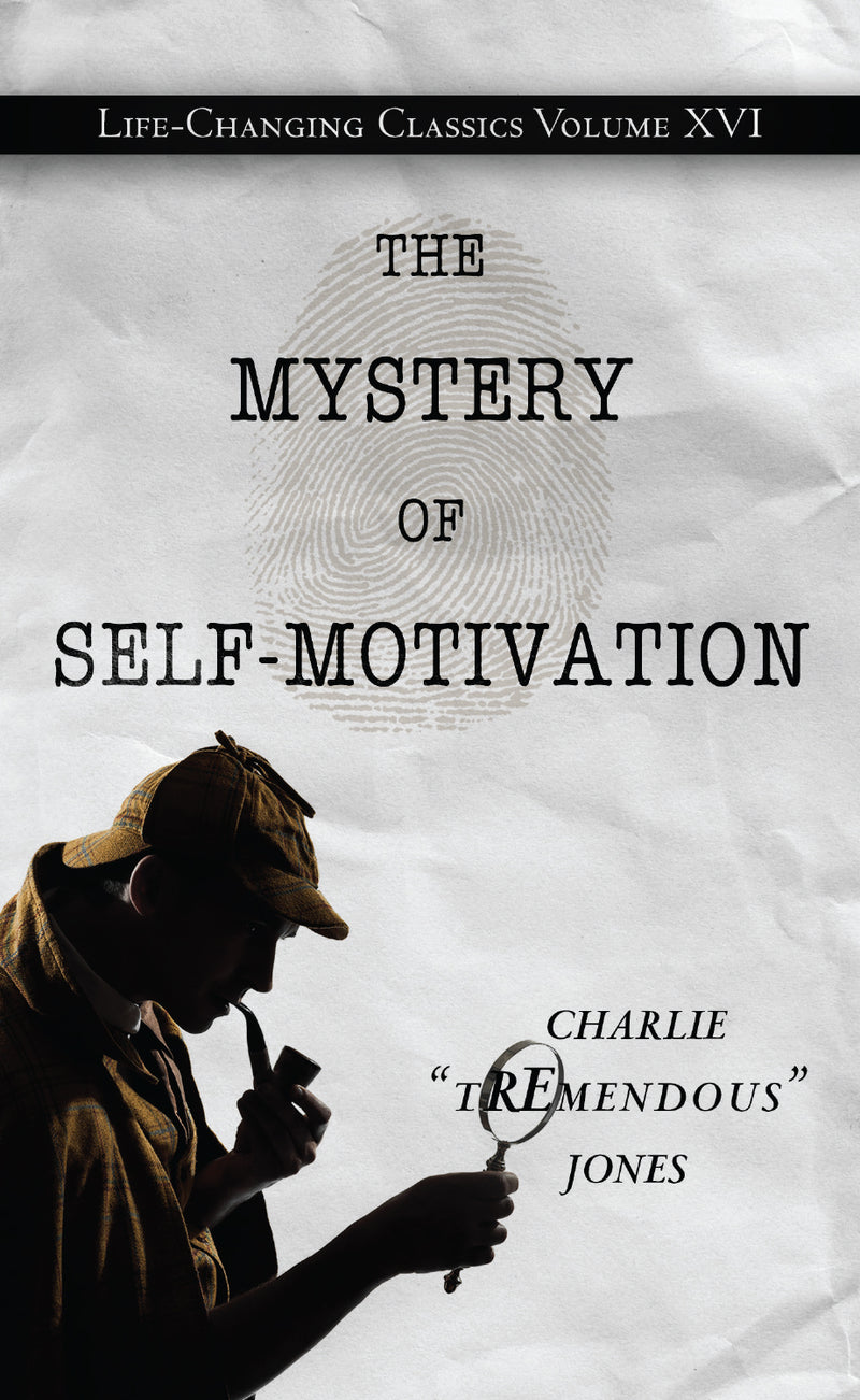 Mystery of Self-Motivation: Life-Changing Classics, Volume XVI