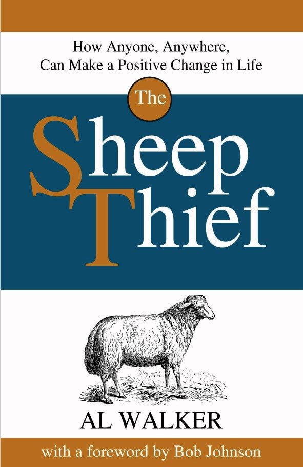 Sheep Thief: How Anyone, Anywhere, Can Make a Positive Change in Life