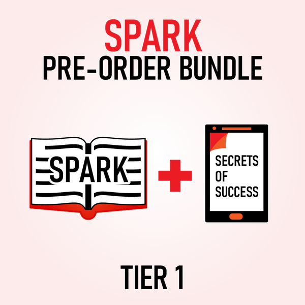 SPARK: 5 Essentials to Ignite the Greatness Within Pre-order Bundle Tier 1