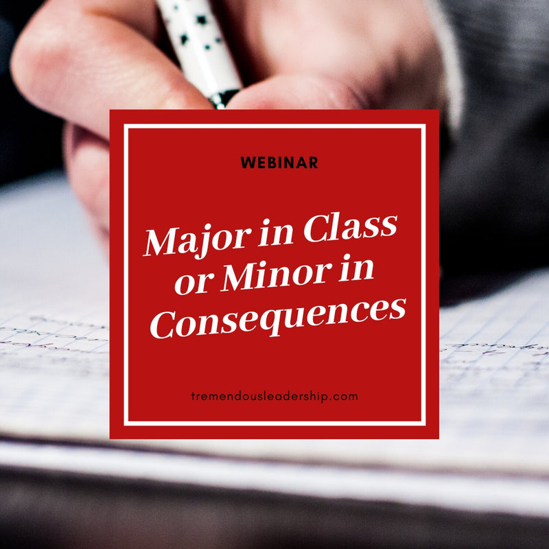 Webinar - Major in Class or Minor in Consequences