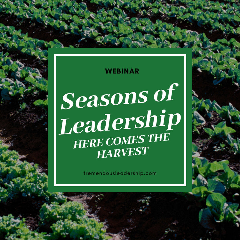 Webinar - Seasons of Leadership: Here Comes the Harvest