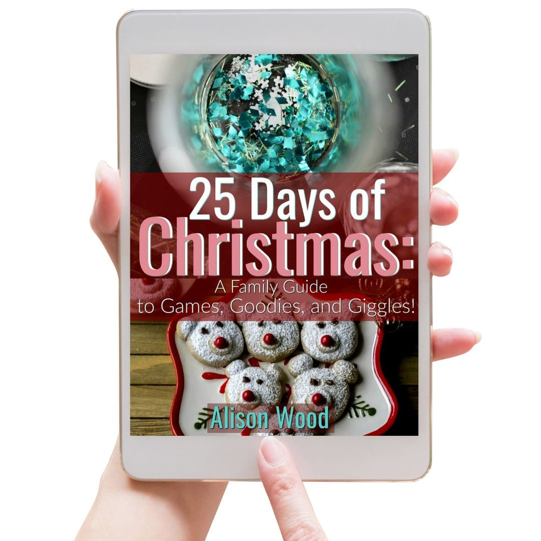 25 Days of Christmas: A Family's Guide to Games, Goodies and Giggles!