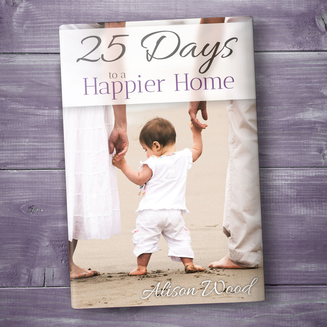 25 Days to a Happier Home
