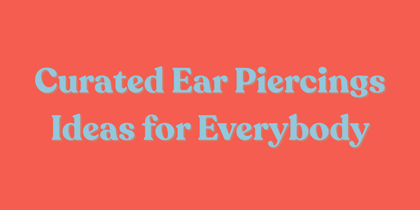 Curated Ear Piercing