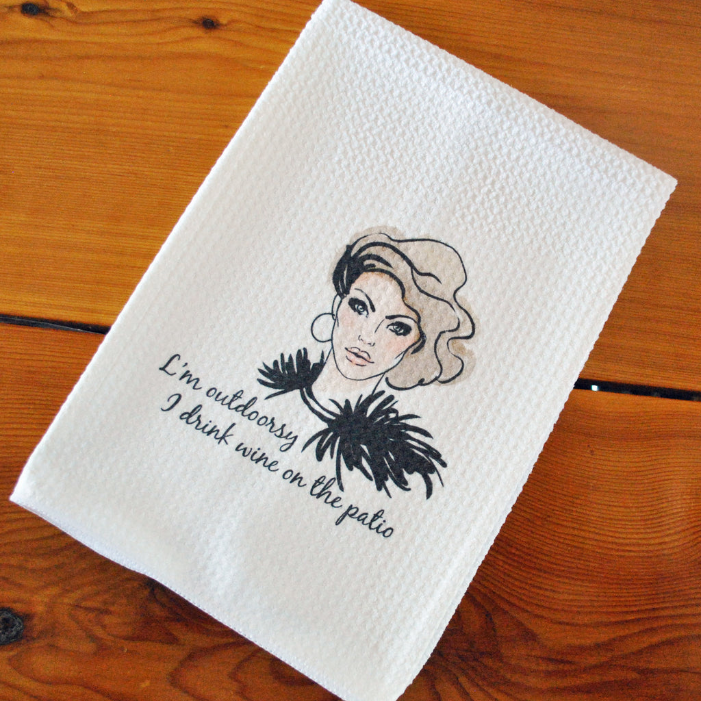 Tea Towel - I'm Outdoorsy, I drink Wine on the Patio