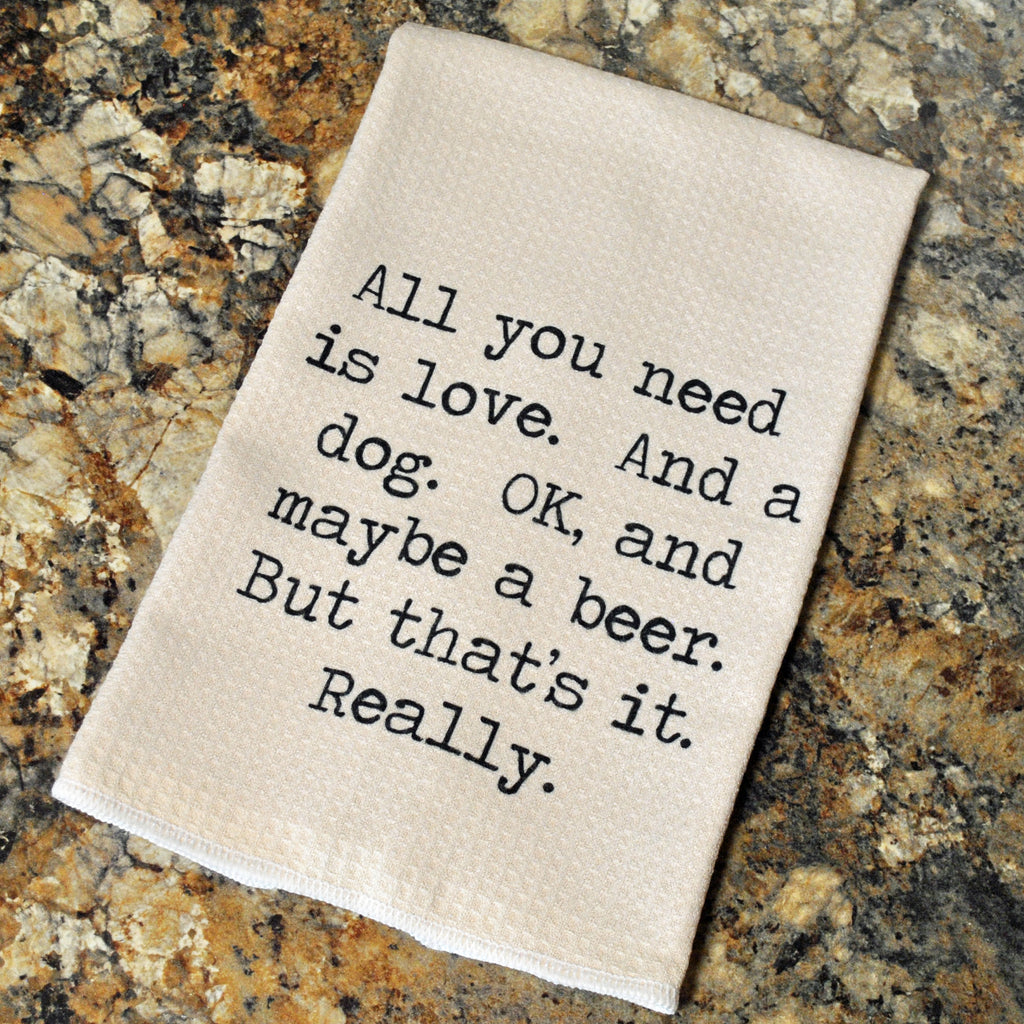 Tea Towel - All You Need...