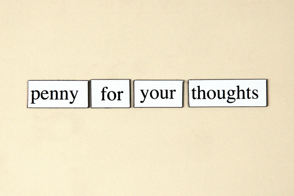 """Penny For Your Thoughts"" ~ Words from my fridge. Photo by Ann Woodall"