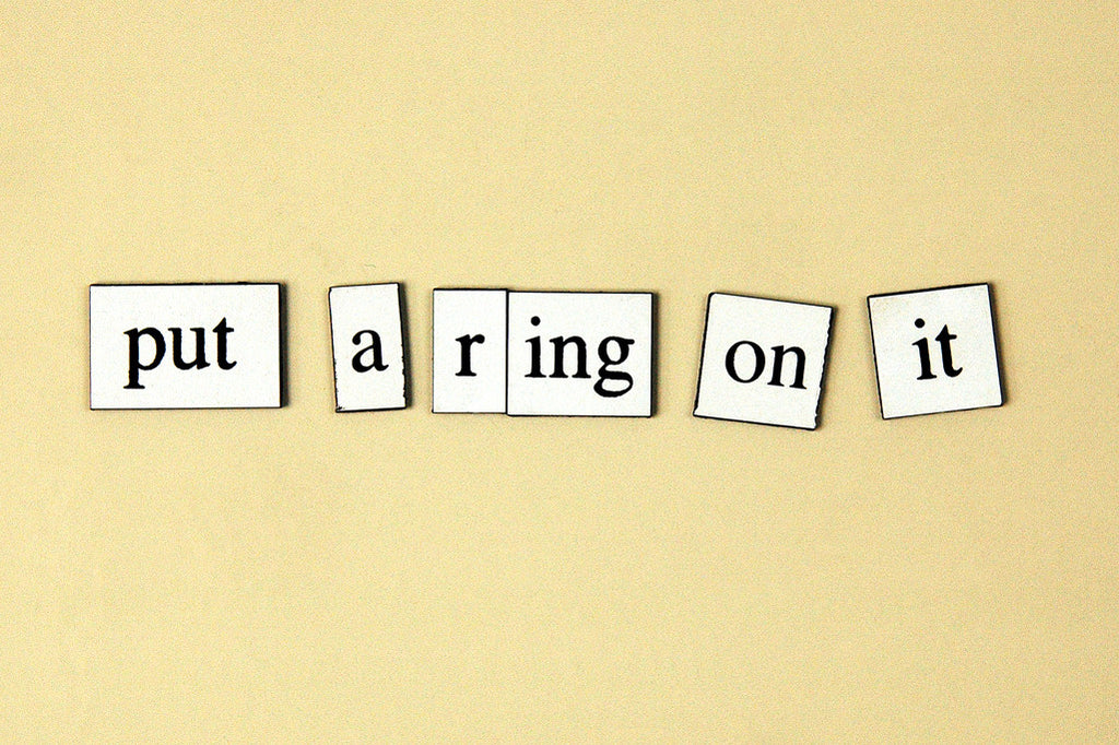 """Put a Ring On It"" ~ Words from my fridge. Photo by Ann Woodall"