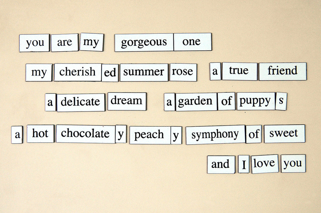 """You Are My Gorgeous One..."" ~ Words from my fridge. Photo by Ann Woodall"