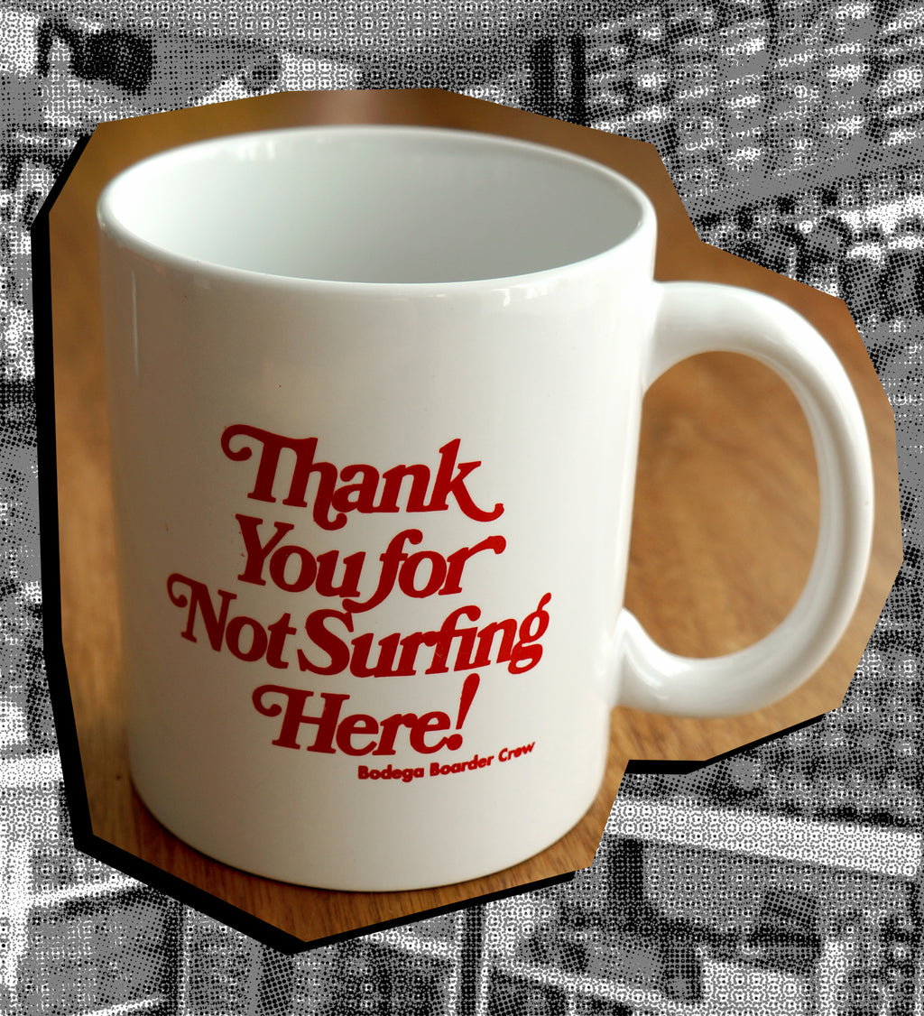 Thank You for Not Surfing Here MUG