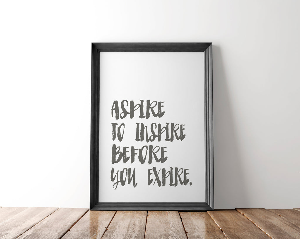 Aspire To Inspire Before You Expire Printable - Blu Nest Bloom