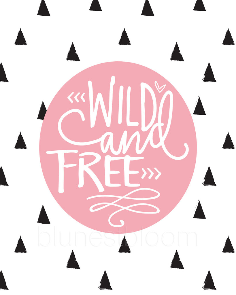 Pink Wild and Free Wall Art Printable - Blu Nest Bloom
