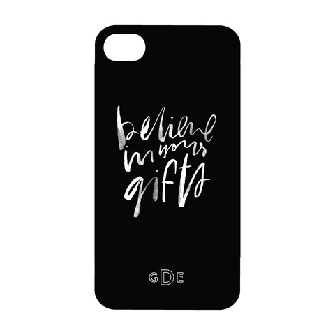Believe in Your Gifts Phone Case