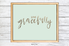 live gracefully art print