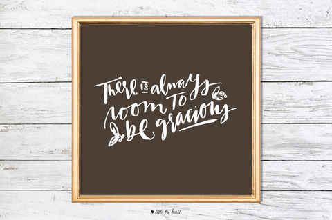 room to be gracious art print