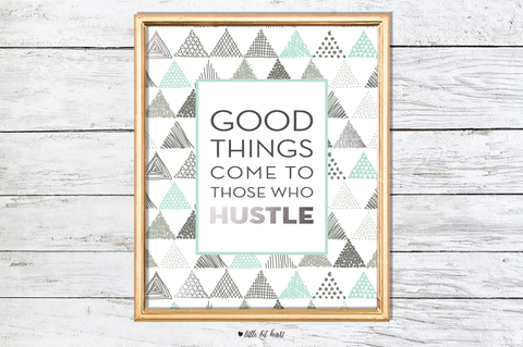 those who hustle art print