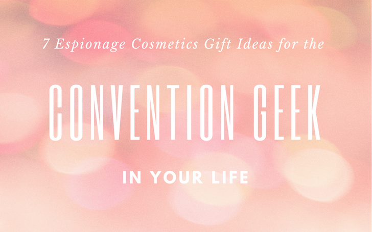 7 Espionage Cosmetics Gift Ideas for the Convention Geek in Your Life
