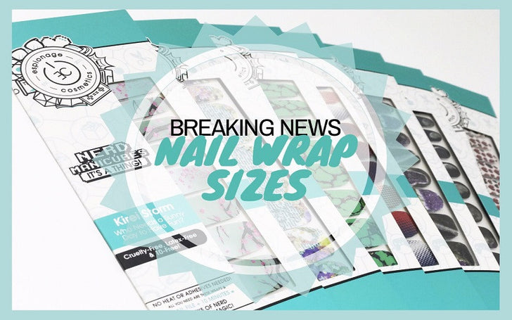 BREAKING NEWS: Update on nail wrap sizes!