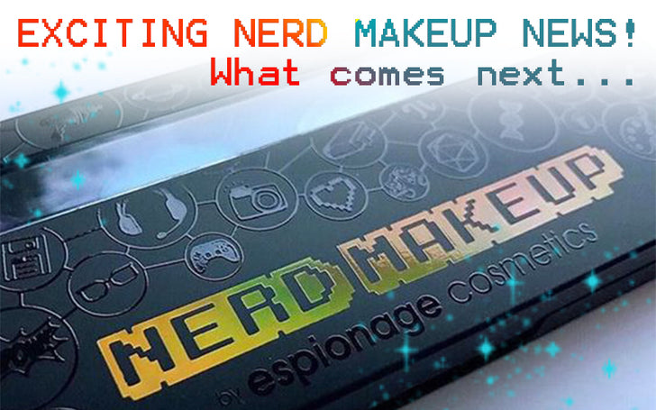 What's next in the world of Nerd Makeup from Espionage Cosmetics...