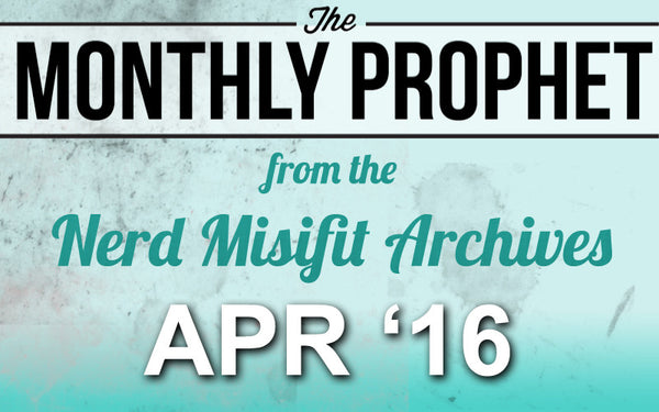 Monthly Prophet: APR 2016 Newsletter