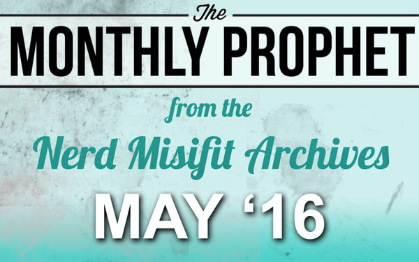 Monthly Prophet: MAY 2016 Newsletter