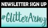 Subscribe to the #GlitterArmy Newsletter!