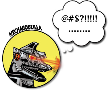 Mechagodzilla says @#$**lLl....