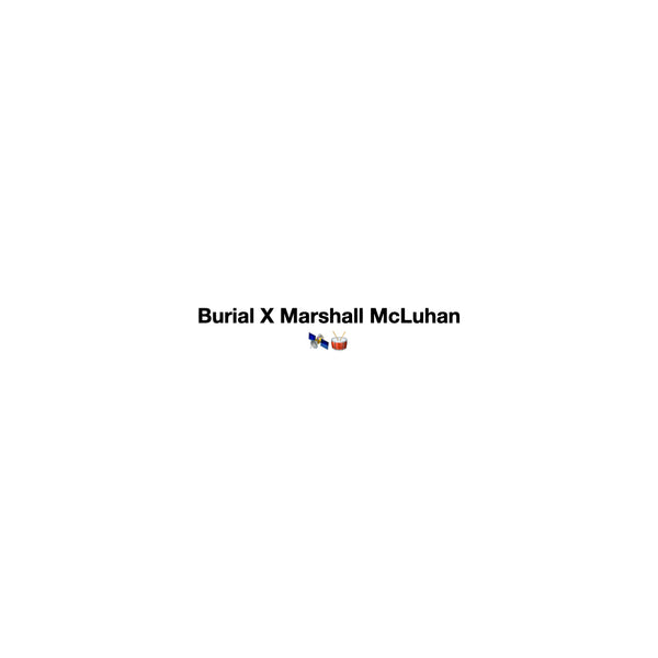 Burial X Marshall McLuhan Mix