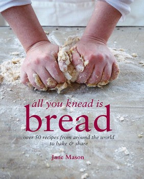 All You Knead Is Bread