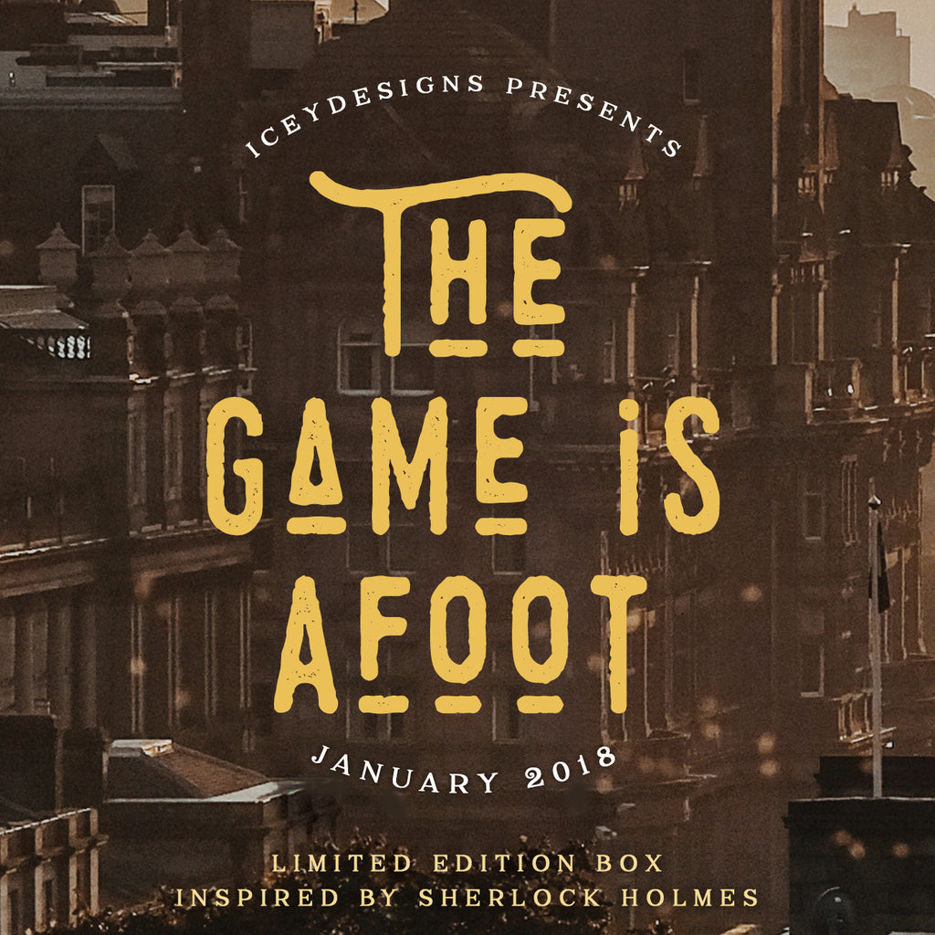 The Game is Afoot - January 2018