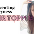 How to Prevent a Hair Topper from going Dry