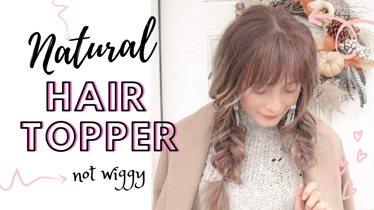 How to Make a hair topper look natural and less wiggy