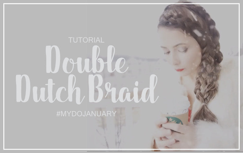 Double Dutch Braid | #MYDOJANUARY