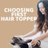 How to choose your first hair topper? Hair Toppers Guide for a Beginner