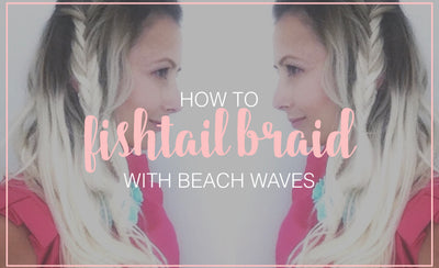 Beach Wavy with Fishtail Braid