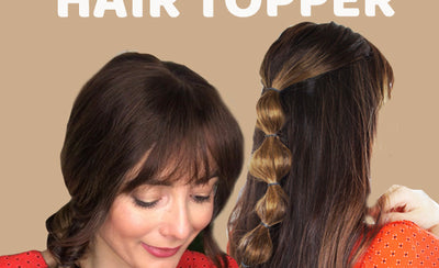 3 Easy Spring Hairstyles with a Hair Topper