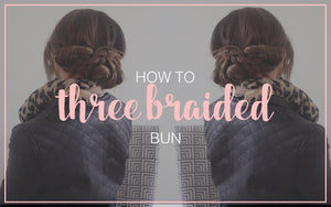 How to Three Braided Bun Hair Tutorial