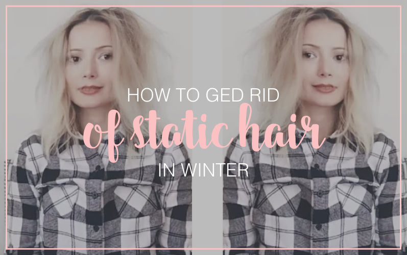 How to Remove Static from Hair