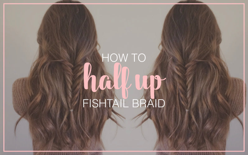 How to Half Up Fishtail Braid Hair Tutorial
