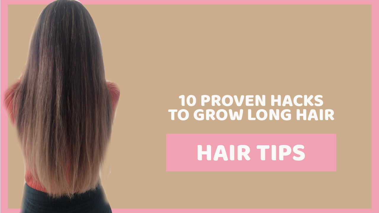 10 Proven Hacks That Will Help Your Hair Grow Fast and Long