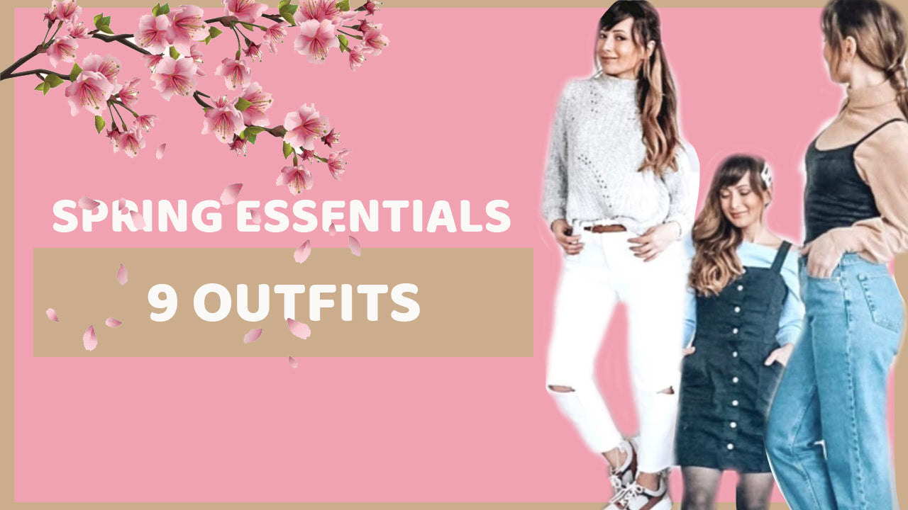 Spring Essential + 9 Spring Outfits