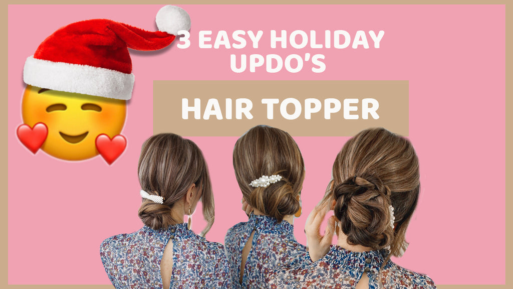 Easy Holiday Updos with Hair Topper | Hair Tutorial | Tressmerize