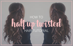 How to Twisted Half Up Half Down Hairstyle