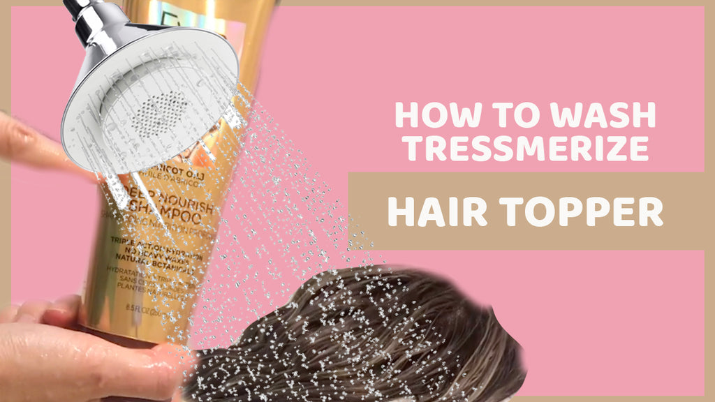 How to wash Tressmerize Hair Topper