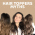 5 Myths about Hair Toppers