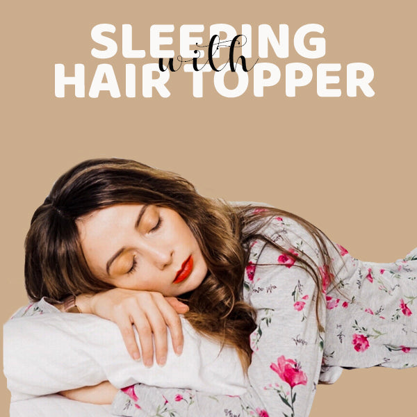 Can you sleep with a Hair Topper
