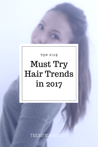 top five hair trends in 2017